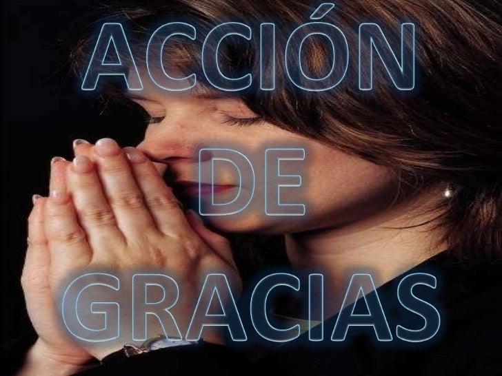 ACCIÓN DE GRACIAS<br />