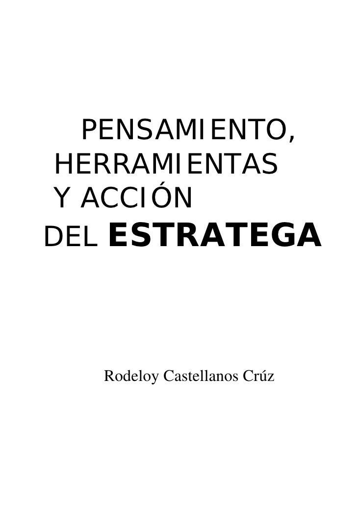 PENSAMIENTO,  HERRAMIENTAS  Y ACCIÓN DEL ESTRATEGA       Rodeloy Castellanos Crúz
