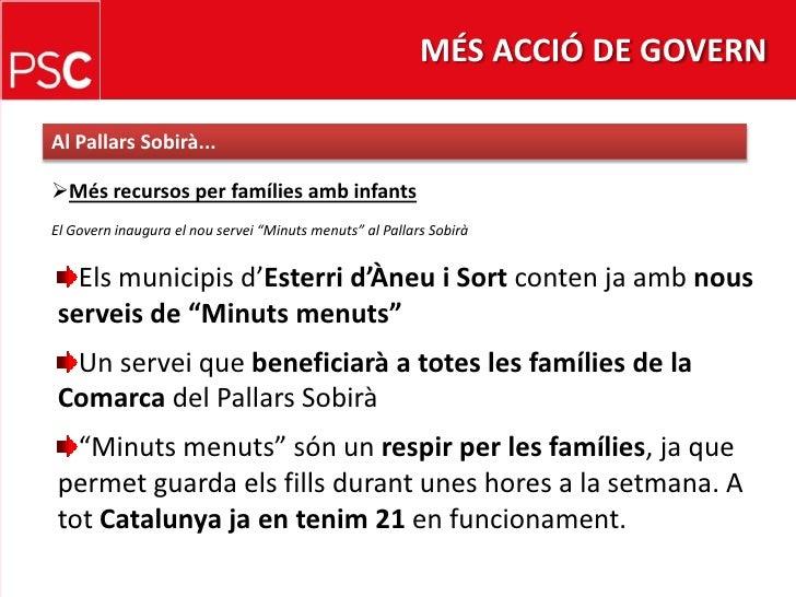 MÉS ACCIÓ DE GOVERN<br />Al PallarsSobirà...<br /><ul><li>Més recursos per famíliesambinfants</li></ul>El Govern inaugura ...