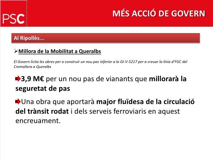 MÉS ACCIÓ DE GOVERN<br />Al Ripollès...<br /><ul><li>Millora de laMobilitat a Queralbs</li></ul>El Govern licita les obres...