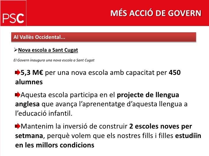 MÉS ACCIÓ DE GOVERN<br />Al Vallès Occidental...<br /><ul><li>Nova escola a Sant Cugat</li></ul>El Govern inaugura una nov...