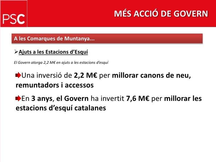 MÉS ACCIÓ DE GOVERN<br />A les Comarques de Muntanya...<br /><ul><li>Ajuts a lesEstacions d'Esquí</li></ul>El Governatorga...