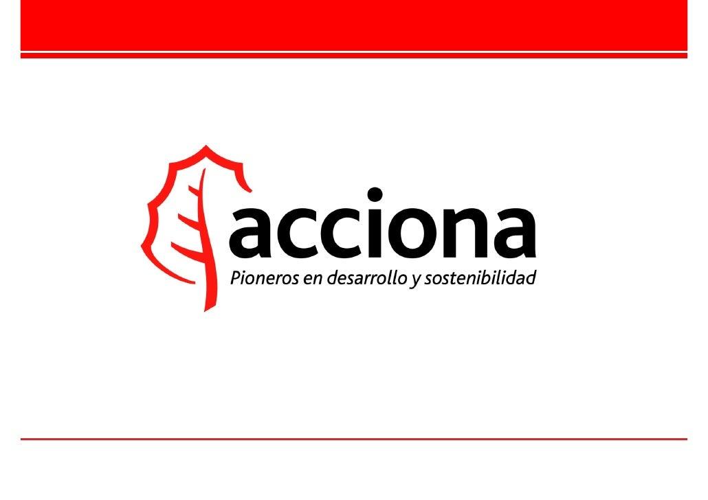 ACCIONA      ACCIONA es una de las principales corporaciones empresariales españolas, líder en:    La promoción y gestión...