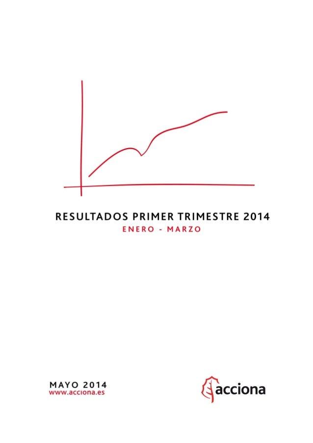 Resultados 1T2014 (enero – marzo) 2 ÍNDICE 1. RESUMEN EJECUTIVO 2. CUENTA DE RESULTADOS CONSOLIDADA 3. BALANCE DE SITUACIÓ...