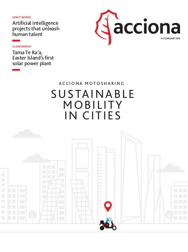 SUSTAINABLE MOBILITY IN CITIES N.70 JANUARY 2019 Artificial intelligence projects that unleash human talent HOW IT WORKS T...