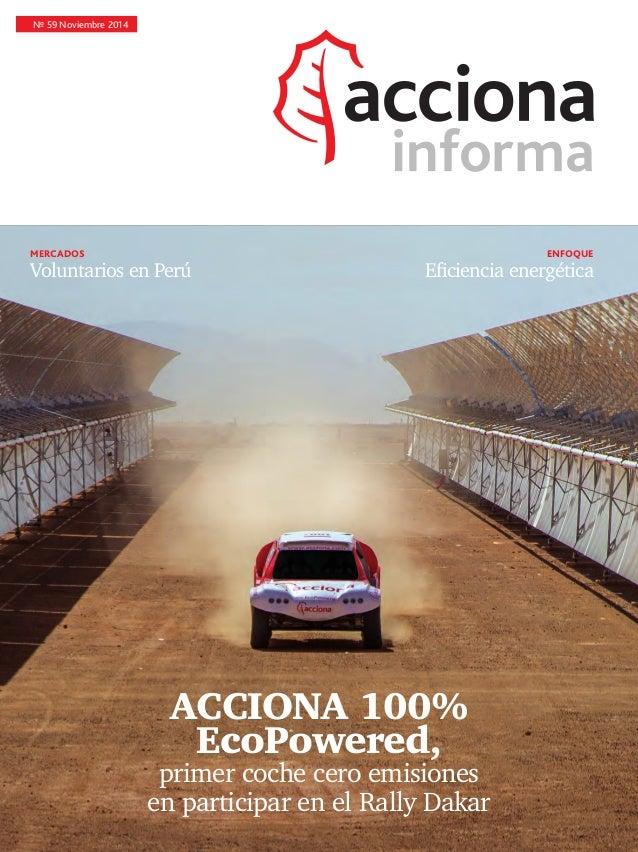 Nº 59 Noviembre 2014 ACCIONA 100% EcoPowered, primer coche cero emisiones en participar en el Rally Dakar ENFOQUEMERCADOS ...