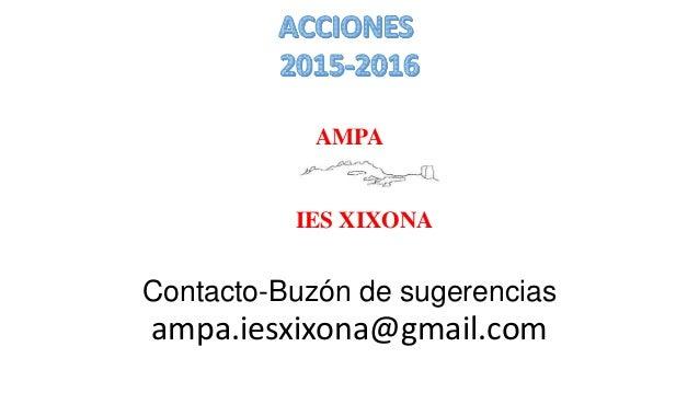 Contacto-Buzón de sugerencias ampa.iesxixona@gmail.com AMPA IES XIXONA