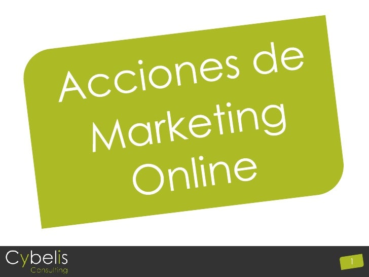 Acciones de<br />Marketing<br />Online<br />