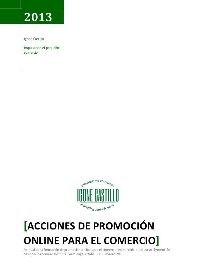 2013Igone CastilloImpulsando el pequeñocomercio[ACCIONES DE PROMOCIÓNONLINE PARA EL COMERCIO]Manual de la formación de pro...