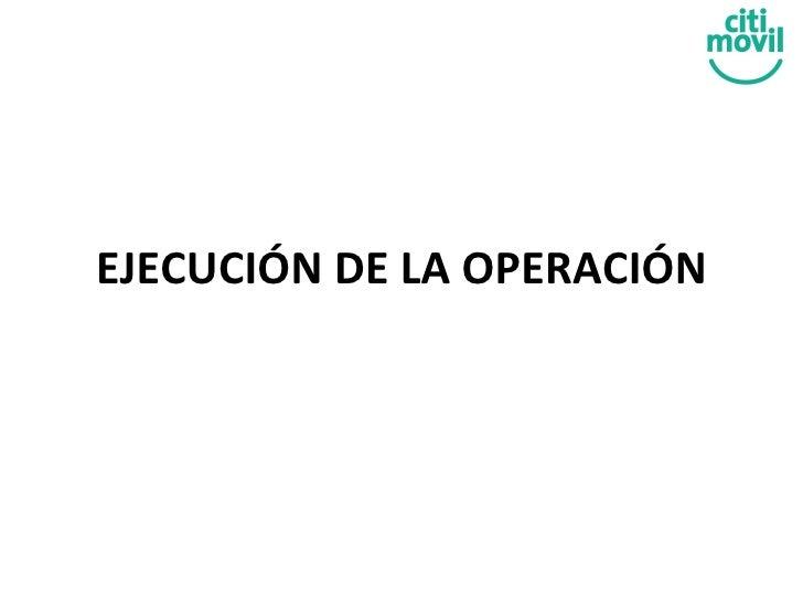 EJECUCIÓN DE LA OPERACIÓN