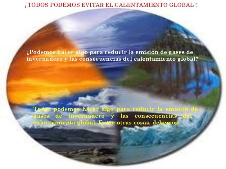 Todos podemos hacer algo para reducir la emisión de gases de invernadero y las consecuencias del  calentamiento global. En...
