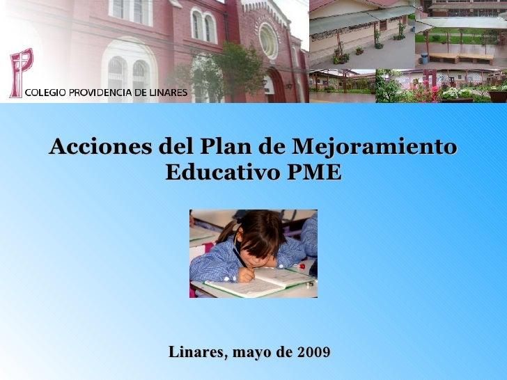 Acciones del Plan de Mejoramiento Educativo PME Linares, mayo de 2009