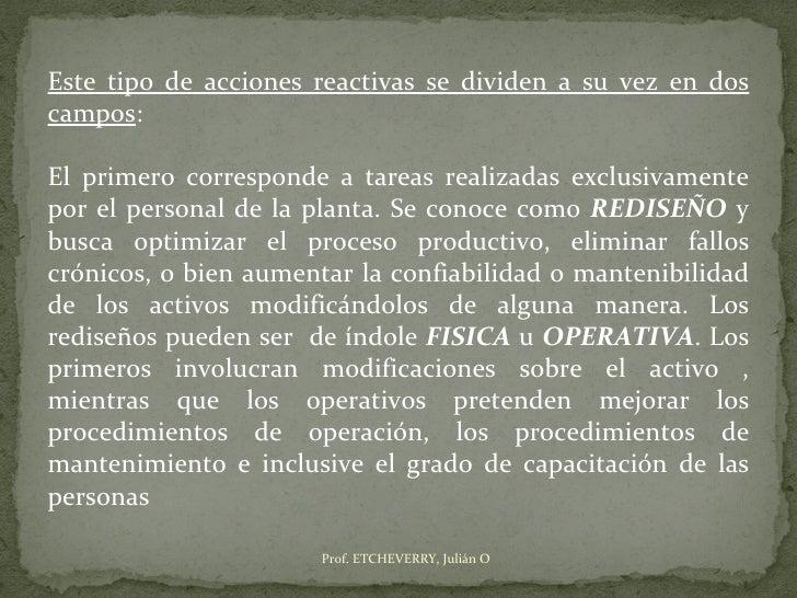 Este tipo de acciones reactivas se dividen a su vez en doscampos:El primero corresponde a tareas realizadas exclusivamente...
