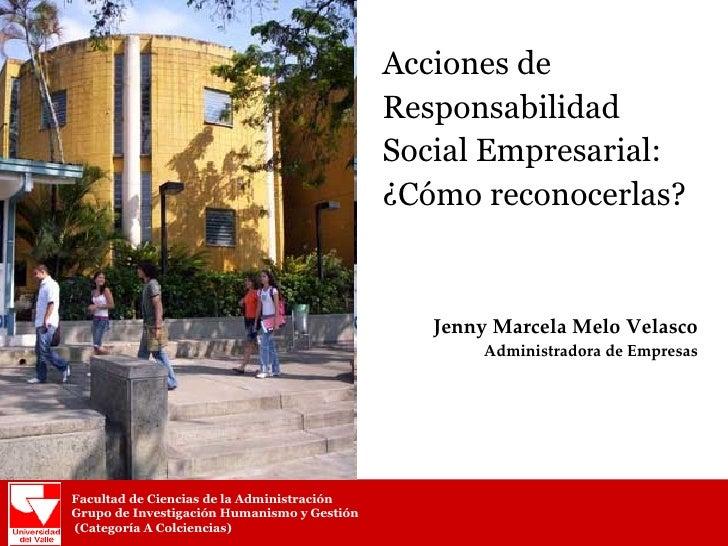 Acciones de Responsabilidad Social Empresarial: ¿Cómo reconocerlas? Facultad de Ciencias de la Administración Grupo de Inv...
