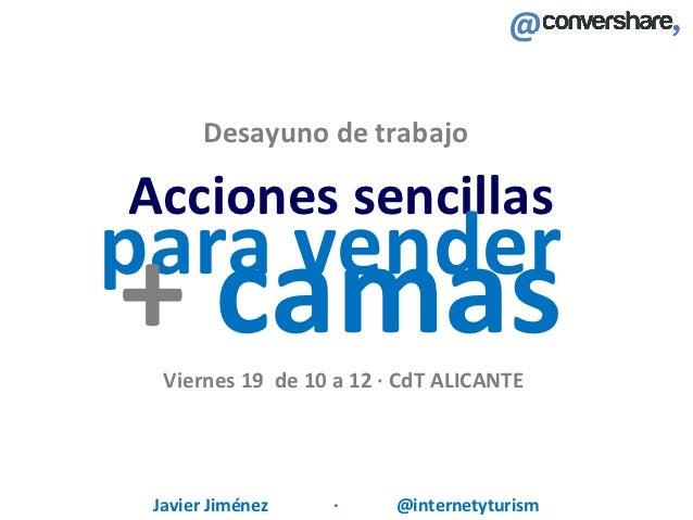 @       Desayuno de trabajoAcciones sencillaspara vender+ camas  Viernes 19 de 10 a 12 · CdT ALICANTE Javier Jiménez    · ...