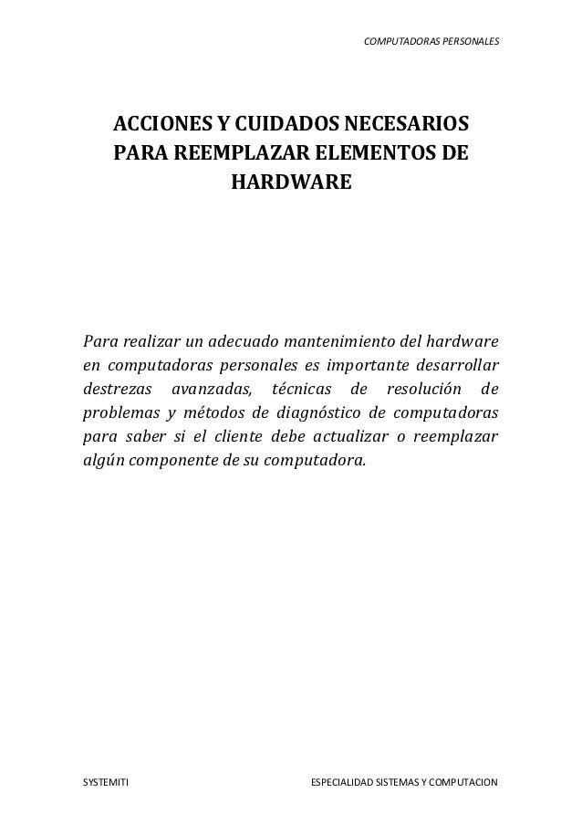 Acciones y cuidados necesarios para reemplazar elementos for Elementos de hardware