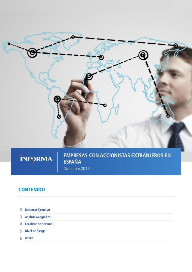 1EMPRESAS CON ACCIONISTAS EXTRANJEROS EN ESPAÑA // DICIEMBRE 2015 CONTENIDO Análisis Geográfico Resumen Ejecutivo2 6 5 4 3...