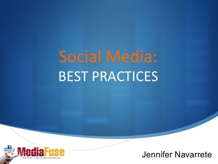Social Media: BEST PRACTICES Jennifer Navarrete