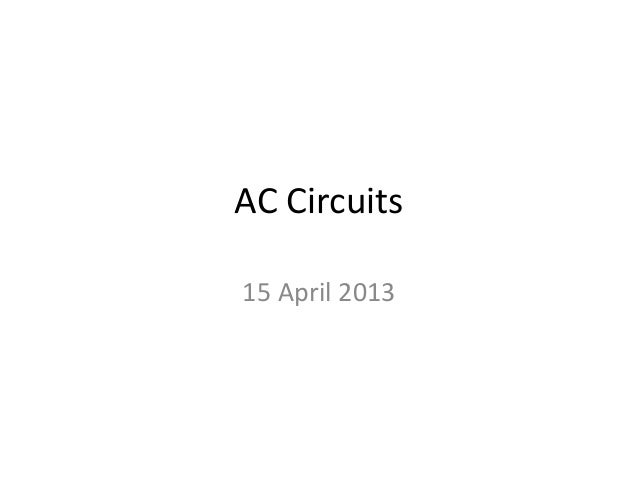 AC Circuits15 April 2013