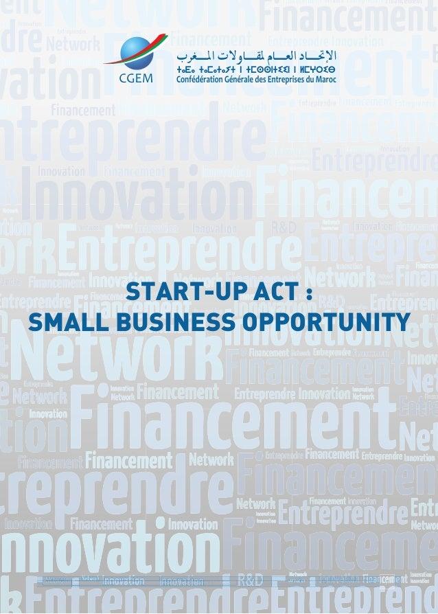 START-UP ACT : SMALL BUSINESS OPPORTUNITY 1Commission Recherche et Développement, E-entreprise et Relation avec l'Universi...