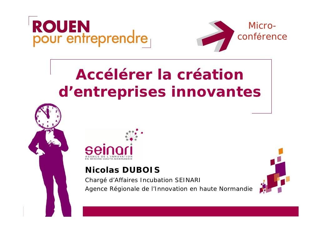 Micro-                                                  conférence      Accélérer la création d'entreprises innovantes    ...