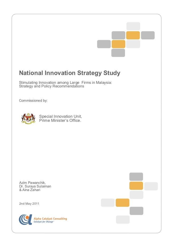 National Innovation Strategy StudyStimulating Innovation among Large Firms in Malaysia:Strategy and Policy Recommendations...
