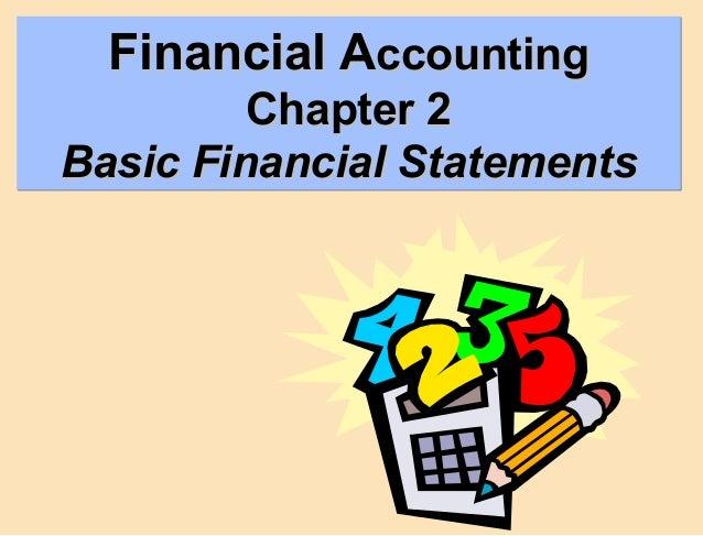 Financial AFinancial Accountingccounting Chapter 2Chapter 2 Basic Financial StatementsBasic Financial Statements Financial...