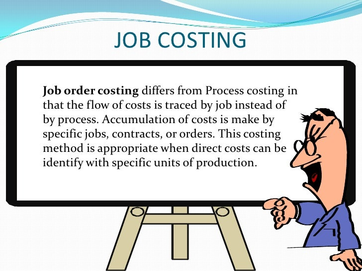 explanation of job order costing system Job costing vs process costing as per the definition, process costing is a method that is applied to the manufacture business that is held together by various in case of job costing, the job cost sheet is important whereas in process costing a document having deposition and accumulation.