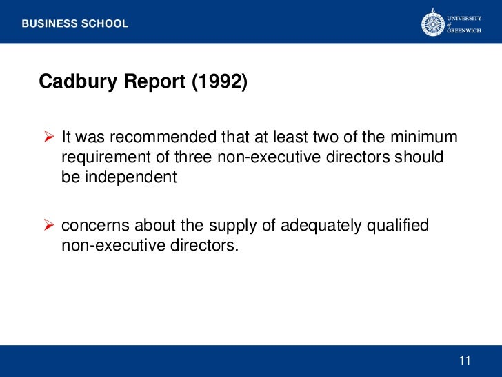 Cadbury Report (1992) It was recommended that at least two of the minimum  requirement of three non-executive directors s...