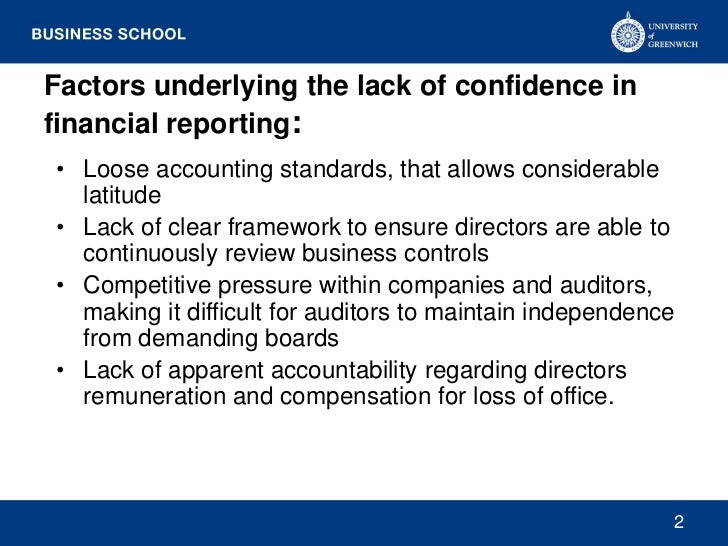 Factors underlying the lack of confidence infinancial reporting:• Loose accounting standards, that allows considerable  la...