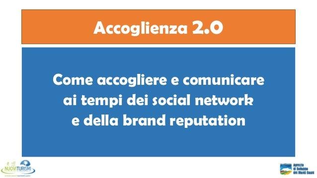 Accoglienza 2.0 Come accogliere e comunicare ai tempi dei social network e della brand reputation