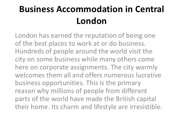 Business Accommodation in Central              LondonLondon has earned the reputation of being oneof the best places to wo...