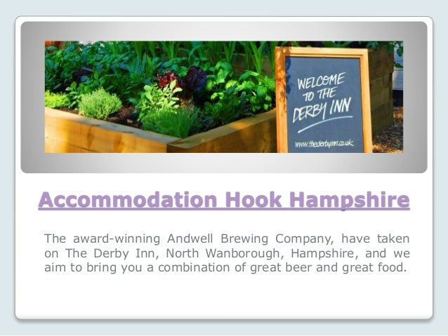 Accommodation Hook Hampshire The award-winning Andwell Brewing Company, have taken on The Derby Inn, North Wanborough, Ham...