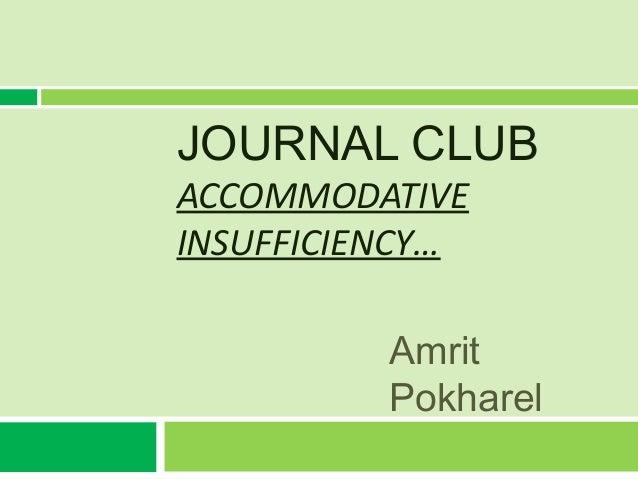 JOURNAL CLUBACCOMMODATIVEINSUFFICIENCY…          Amrit          Pokharel