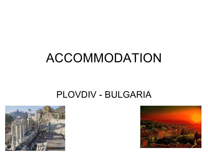 ACCOMMODATION PLOVDIV - BULGARIA