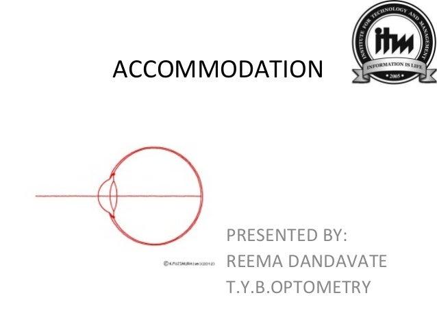 ACCOMMODATION PRESENTED BY: REEMA DANDAVATE T.Y.B.OPTOMETRY