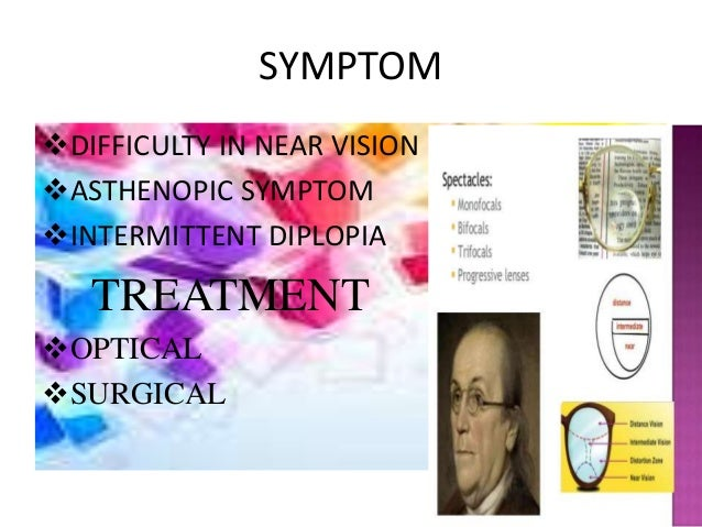  CAUSES: • Asthenopic symptoms • Ill health • Uncorrected refractive error • Over work & emotional stress  TREATMENT • C...