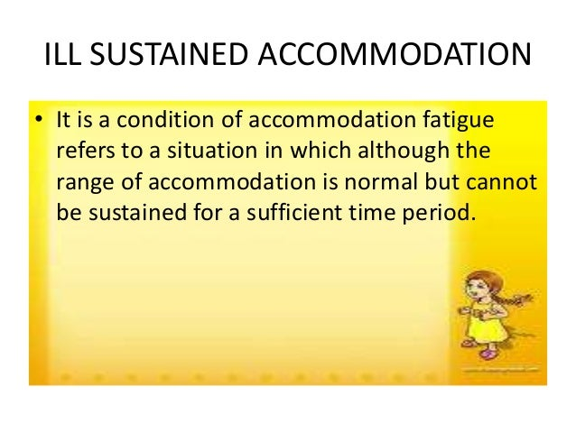INCREASED ACCOMMODATION EXCESSIVE ACCOMMODATION SPASM OF ACCOMMODATION