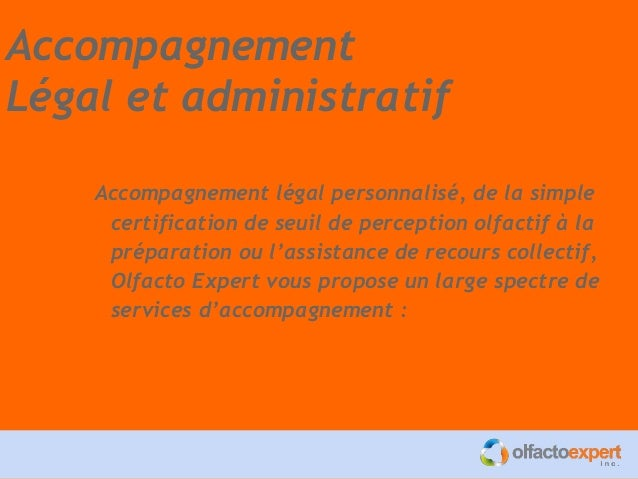Accompagnement Légal et administratif Accompagnement légal personnalisé, de la simple certification de seuil de perception...