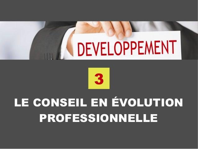 LE CONSEIL EN ÉVOLUTION PROFESSIONNELLE 3