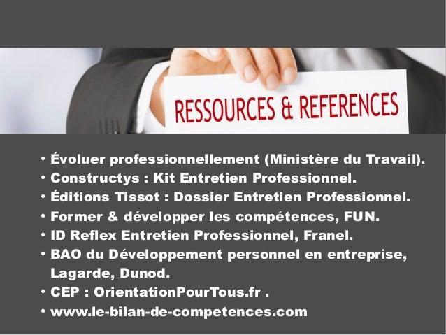 ● Évoluer professionnellement (Ministère du Travail). ● Constructys: Kit Entretien Professionnel. ● Éditions Tissot: Dos...