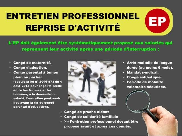 EP ENTRETIEN PROFESSIONNEL REPRISE D'ACTIVITÉ L'EP doit également être systématiquement proposé aux salariés qui reprennen...
