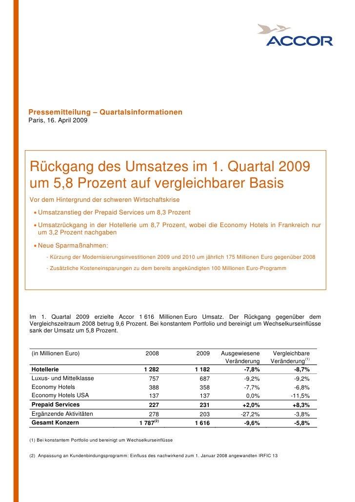 Pressemitteilung – QuartalsinformationenParis, 16. April 2009Rückgang des Umsatzes im 1. Quartal 2009um 5,8 Prozent auf ve...