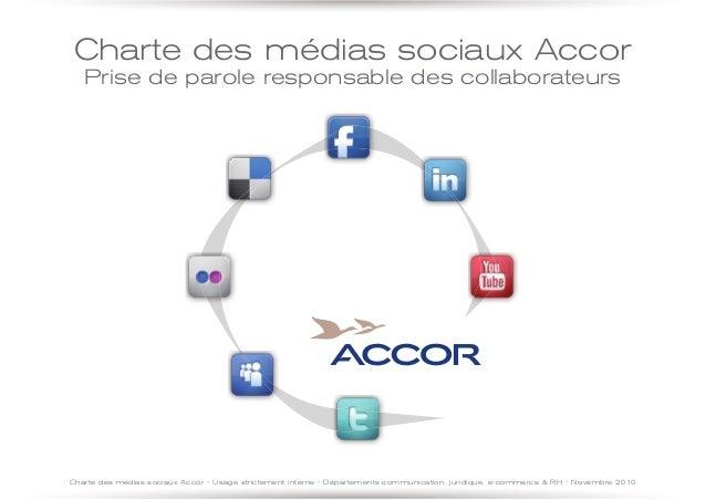 Charte des médias sociaux Accor   Prise de parole responsable des collaborateursCharte des médias sociaux Accor - Usage st...