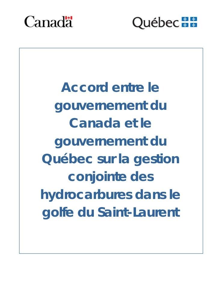 Accord entre le  gouvernement du    Canada et le  gouvernement duQuébec sur la gestion    conjointe deshydrocarbures dans ...