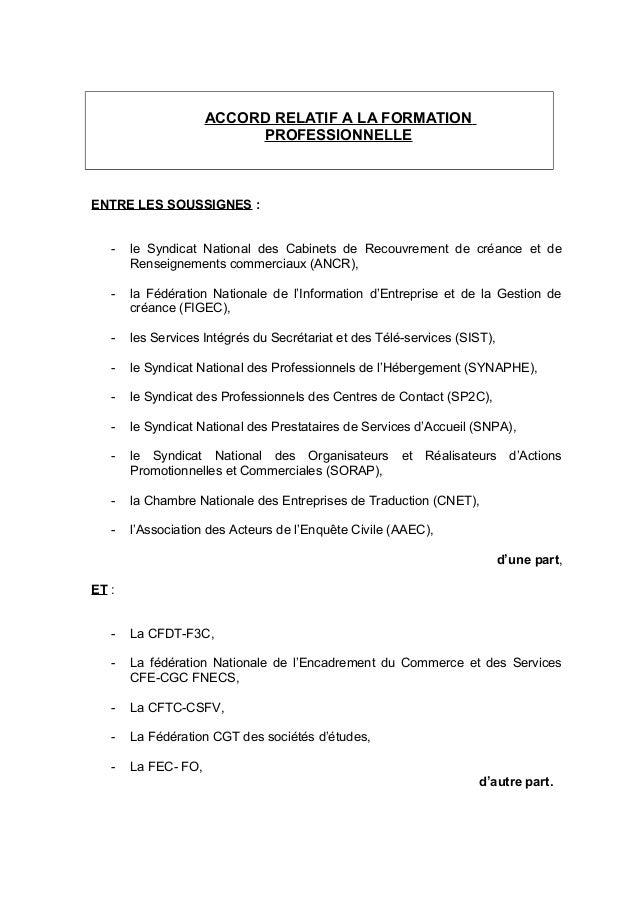ACCORD RELATIF A LA FORMATION PROFESSIONNELLE ENTRE LES SOUSSIGNES : - le Syndicat National des Cabinets de Recouvrement d...