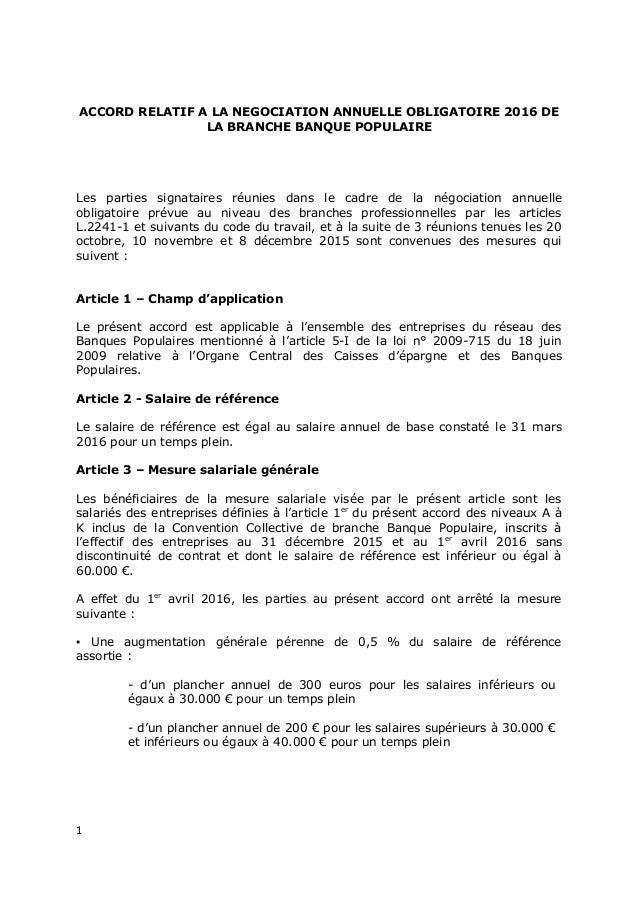 ACCORD RELATIF A LA NEGOCIATION ANNUELLE OBLIGATOIRE 2016 DE LA BRANCHE BANQUE POPULAIRE Les parties signataires réunies d...