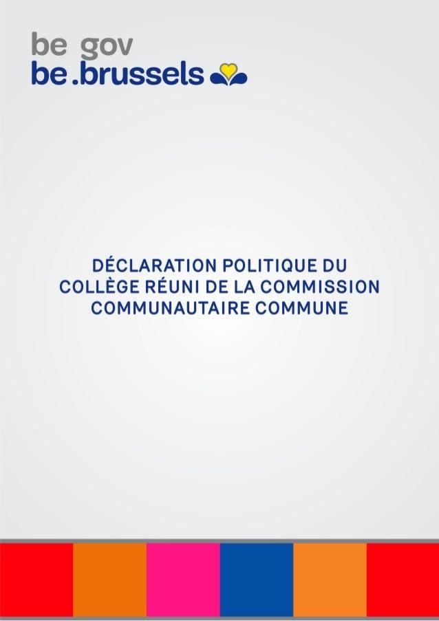 Déclaration politique du Collège réuni de la Commission Communautaire Commune Cadre institutionnel Les parties au présent ...