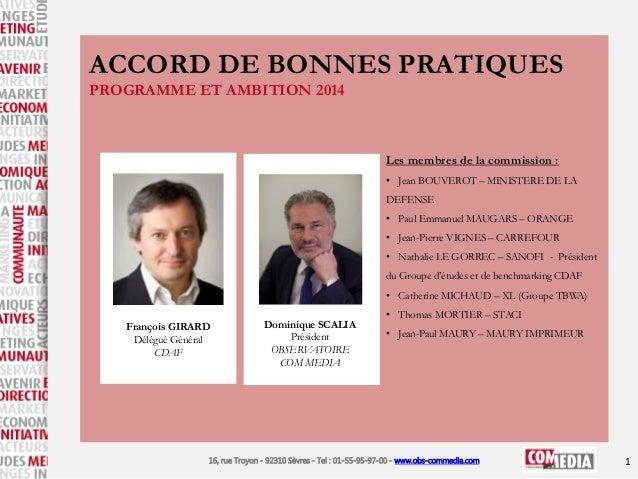 ACCORD DE BONNES PRATIQUES PROGRAMME ET AMBITION 2014  Les membres de la commission : • Jean BOUVEROT – MINISTERE DE LA DE...