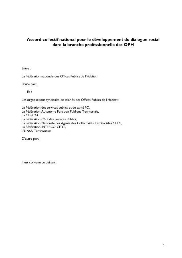 Accord collectif national pour le développement du dialogue social dans la branche professionnelle des OPH Entre : La Fédé...